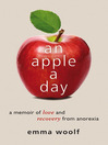 An Apple a Day (eBook): A Memoir of Love and Recovery from Anorexia